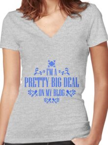 I'm A Pretty Big Deal on my Blog - Funny Quote Women's Fitted V-Neck T-Shirt