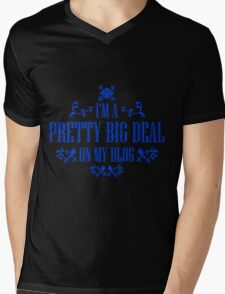 I'm A Pretty Big Deal on my Blog - Funny Quote Mens V-Neck T-Shirt