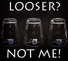 Looser? Not me! by luckypixel