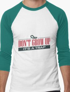 Don't Grow Up, It's a Trap Men's Baseball ¾ T-Shirt
