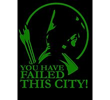 You Have Failed this City! Photographic Print