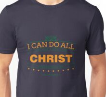 I Can Do All Things Through Christ Strengthens Me Unisex T-Shirt