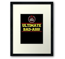 I am the Ultimate Bad-Ass Framed Print