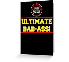 I am the Ultimate Bad-Ass Greeting Card