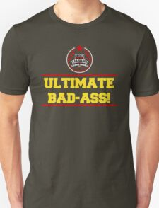 I am the Ultimate Bad-Ass T-Shirt