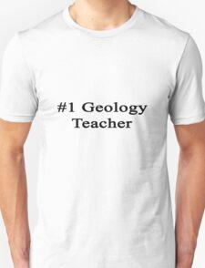 #1 Geology Teacher  T-Shirt