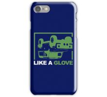 Like a Glove Quote iPhone Case/Skin
