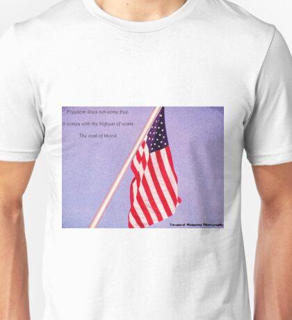 Freedom isn't free Unisex T-Shirt