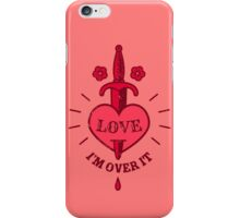 LOVE // I'm over it. iPhone Case/Skin