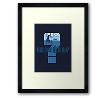 Dr Who? Framed Print