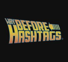 Way Before Hashtags by Illestraider