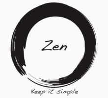 Zen; Keep it Simple by cinn