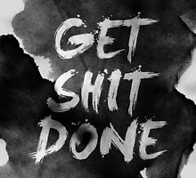 Get Shit Done by stohitro