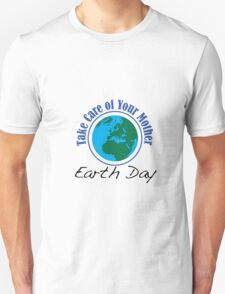Take Care of Mother Earth - Earth Day T-Shirt