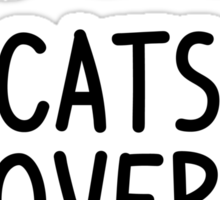 Cats Over Brats - Version 2 Sticker