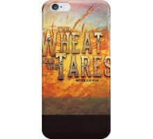 The Wheat and the Tares iPhone Case/Skin