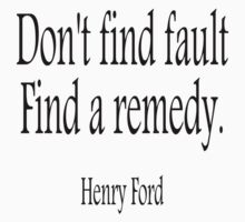 FORD, Henry Ford, Don't find fault. Find a remedy. American,  USA, America,  Kids Clothes