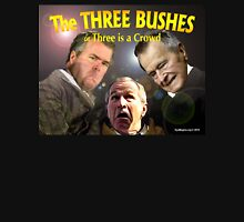 "The Three Bushes in ""Three is a Crowd"" Unisex T-Shirt"