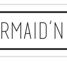Mermaid'n It Sticker