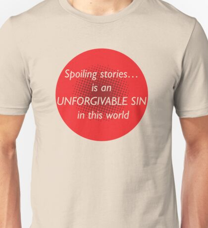 SPOILING Unisex T-Shirt