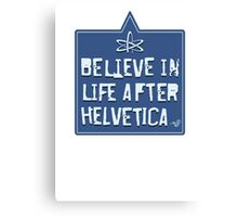 Helvetica Believer by Tai's Tees Canvas Print
