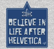 Helvetica Believer by Tai's Tees Kids Tee