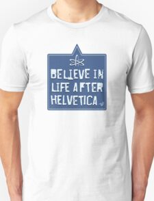 Helvetica Believer by Tai's Tees T-Shirt