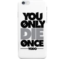 You Only Die Once  iPhone Case/Skin