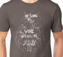 As Long As We Have Wine v2 T-Shirt