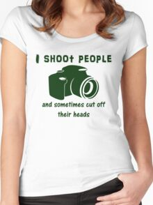 I shoot people and sometimes cut off their heads Women's Fitted Scoop T-Shirt
