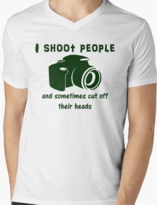 I shoot people and sometimes cut off their heads Mens V-Neck T-Shirt