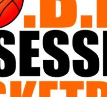 OBSESSIVE BASKETBALL DISORDER Sticker