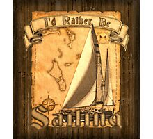 Rather Be Sailing Photographic Print