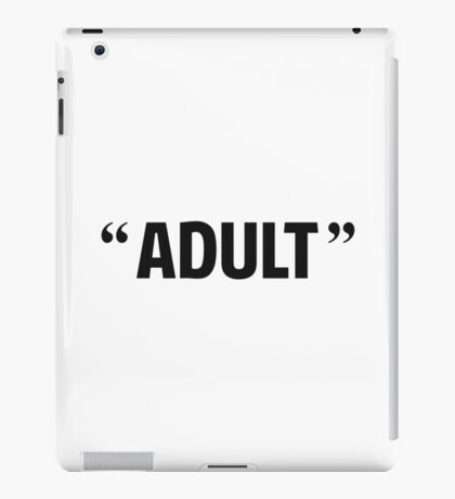 So Called Adult Quotation Marks iPad Case/Skin