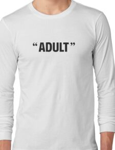 So Called Adult Quotation Marks Long Sleeve T-Shirt