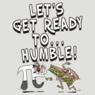 It's Pi Day Let's Get Ready to Humble by MudgeStudios