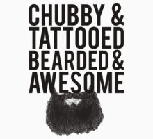 Chubby, Tattooed Bearded and Awesome T-Shirt