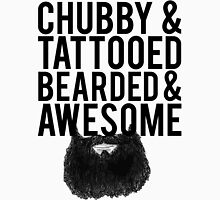 Chubby, Tattooed Bearded and Awesome Unisex T-Shirt