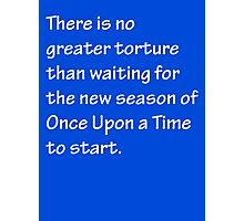 No Greater Torture - OUAT Photographic Print