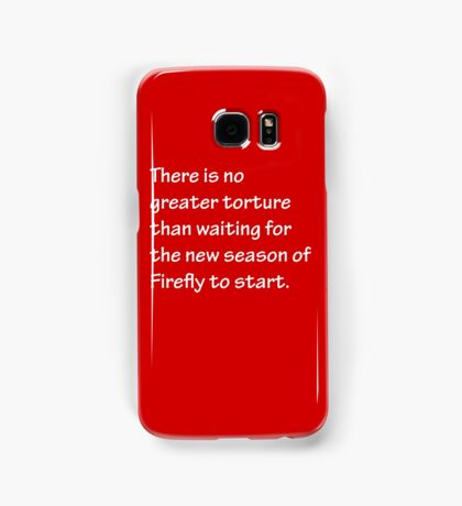 No Greater Torture - Firefly Samsung Galaxy Case/Skin