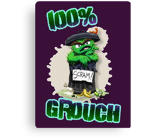 Don't Be A Grouch Canvas Print