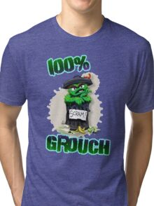 Don't Be A Grouch Tri-blend T-Shirt