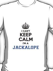 I cant keep calm Im a JACKALOPE T-Shirt