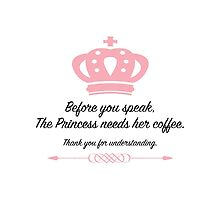 The Princess Needs Her Coffee by FantabGraphx