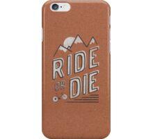 Ride or Die iPhone Case/Skin