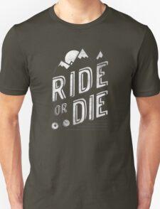 Ride or Die Unisex T-Shirt