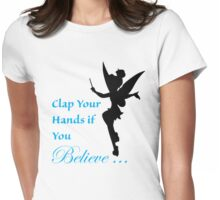Clap Your Hands if You Believe, Tink Womens Fitted T-Shirt