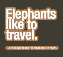 Elephants like to travel. by trebordesign
