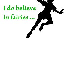 I Do Believe in Fairies by CoppersMama