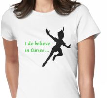 I Do Believe in Fairies Womens Fitted T-Shirt